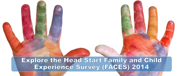 Explore the Head Start Family and Child Experience Survey (FACES) 2014
