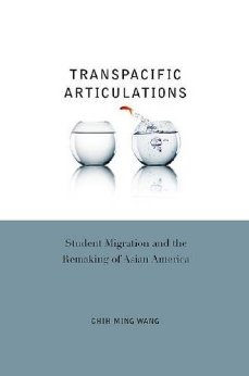 Transpacific Articulations: Student Migration and the Remaking of Asian America