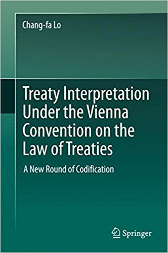 Treaty Interpretation under the Vienna Convention on the Law of Treaties: A new Round of Codification