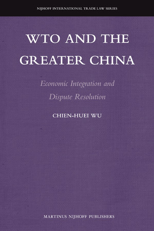 WTO and the Greater China: Economic Integration and Dispute Resolution